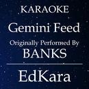 Gemini Feed (Originally Performed by BANKS) [Karaoke No Guide Melody Version]/EdKara
