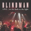 LIVE...in the dark to the light/BLINDMAN