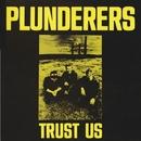 Trust Us/Plunderers