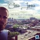 An Actual Comedy Album/Chris James