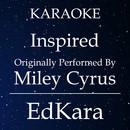 Inspired (Originally Performed by Miley Cyrus) [Karaoke No Guide Melody Version]/EdKara