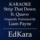 Strip That Down (Originally Performed by Liam Payne feat. Quavo) [Karaoke No Guide Melody Version]/EdKara