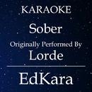 Sober (Originally Performed by Lorde) [Karaoke No Guide Melody Version]/EdKara