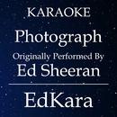 Photograph (Originally Performed by Ed Sheeran) [Karaoke No Guide Melody Version]/EdKara
