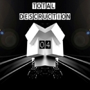 Total Destruction 04/Stephan Crown & Nancy Reign & Elia De Biase & 00Zicky & Dutek & Dominique Costa & Techno Anarchy & Danyr & AJPHouse
