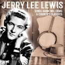 Jerry Lee Lewis Sings Hank Williams & Country Classics/Jerry Lee Lewis