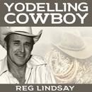 Yodelling Cowboy/Reg Lindsay
