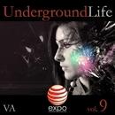 Underground Life Vol. 9/Daviddance & Andy Pitch & Jane Klos & Visax & Aldy Th & Mauro Cannone & Bainzu & Shardhouse Dance & DJ Memory & Dj Moqa & The Beatfuckers Project & Z-Dopamine & Mark Lenders & Danyr