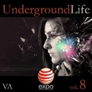 Underground Life Vol. 8/Kristen Faulconer & Daviddance & Andy Pitch & Schaller & Dj Abeb & Aldy Th & Mauro Cannone & Verzy DJ & Project 99 & Bainzu & Sato Fujima & DJ Memory & Piffe & Ben Dover & Z-Dopamine & H4MM3RS & Crystie