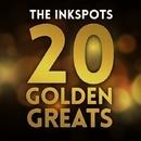 20 Golden Greats/The Inkspots