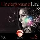 Underground Life Vol. 6/Daviddance & Andy Pitch & Jane Klos & Visax & Onthefloe & DJ Emison & Aldy Th & TSE Trance Syndacate Experiment & Mauro Cannone & Project 99 & DJ Herby & Dublusters & Massimo Solinas & J-Hant