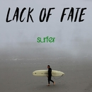 Surfer/Lack Of Fate