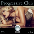 Progressive Club Vol. 16/Daviddance & Andy Pitch & DJ Martello & Hakan Dundar & Mauro Cannone & Project 99 & Morena & Shardhouse Dance & LO.CO & Crystie