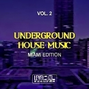 Underground House Music, Vol. 2 (Miami Edition)/Pole Pole & Saxomatto & Alex Neuret & Monofonic & Mad Bob & Drum Nation & Zulu Crew & Ricktronik & Addea & Di Miro' & Reshaped & Monek & Arena & Amon & Tribalistik & Tribal Soul