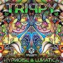 Trippy/Hypnoise and Lunatica