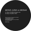 Deep in My Mind/Mono Junk vs Mesak