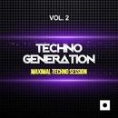 Techno Generation, Vol. 2 (Maximal Techno Session)/Davide Bomben & DJ Res & Dariush & Ricky Fobis & Roger Vega & Igor S & Luca Morris & Vyrus & Kabal & Bardini Experience & Spy & Etna & Chris P