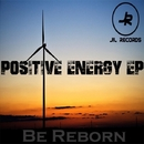 Positive Energy EP/Be Reborn