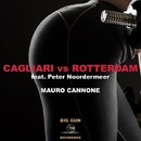 Cagliari Vs Rotterdam (feat. Peter Noordermeer) - Single/Mauro Cannone