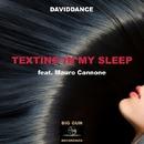 Texting In My Sleep ( Feat. Mauro Cannone) - Single/Daviddance