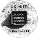 Cellarworx EP/Eoism