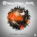 Alternate Reality/Vibe Tribe & Azax