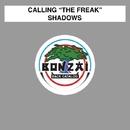 Shadows/Calling ''The Freak''