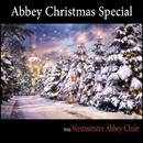 Abbey Christmas Special (With Westminster Abbey Choir)/Westminster Abbey Choir