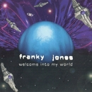 Welcome Into My World/Franky Jones