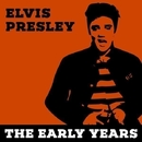 Elvis Presley - The Early Years/エルヴィス・プレスリー