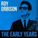 Roy Orbison - The Early Years/Roy Orbison