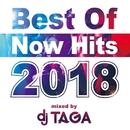 Best Of Now Hits 2018 mixed by DJ TAGA/DJ TAGA