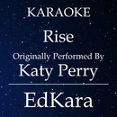Rise (Originally Performed by Katy Perry) [Karaoke No Guide Melody Version]/EdKara