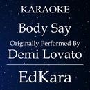 Body Say (Originally Performed by Demi Lovato) [Karaoke No Guide Melody Version]/EdKara