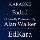 Faded (Originally Performed by Alan Walker) [Karaoke No Guide Melody Version]/EdKara