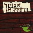 TUFF SESSION/TUFF SESSION