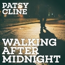 Walking After Midnight/Patsy Cline