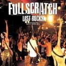 LAST ROCKS/FULLSCRATCH