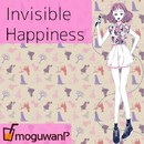 Invisible Happiness feat.Chika/moguwanP