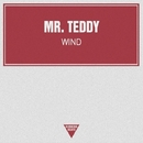 Wind - Single/Mr. Teddy