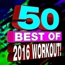 50 Best of 2016 Workout!/Workout Buddy