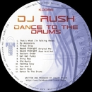 Dance To the Drums/DJ Rush