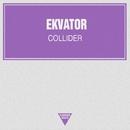 Collider - Single/Ekvator