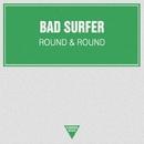 Round & Round/Bad Surfer