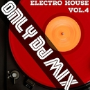 Only Dj Mix (Electro House), Vol. 4/Royal Music Paris