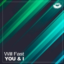 You & I - Single/Will Fast