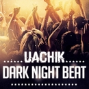 Dark Night Beat - Single/Uachik
