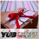 You're My Gift/YUB