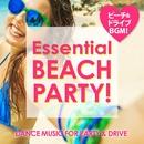 Essential Beach Hits ~ドライブに!ビーチに!ぴったりの洋楽BGM!~/PARTY HITS PROJECT