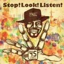 Stop! Look! Listen!/45